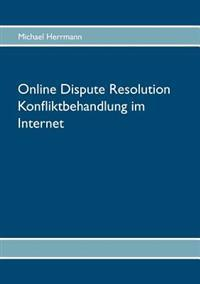 Online Dispute Resolution - Konfliktbehandlung Im Internet