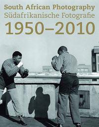South African Photography 1950-2010 / Sudafrikanische Fotografie