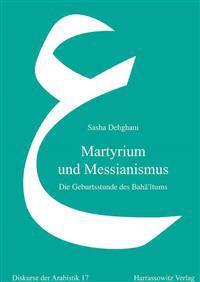 Martyrium Und Messianismus