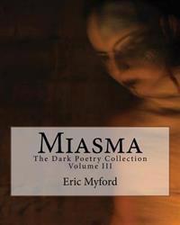 Miasma: The Dark Poetry Collection Volume III
