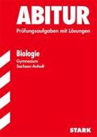 Abitur Biologie 2012. Gymnasium Sachsen-Anhalt. Leistungskurs