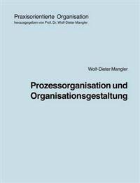 Prozessorganisation Und Organisationsgestaltung
