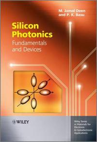 Silicon Photonics: Fundamentals and Devices