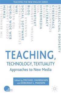 Teaching, Technology, Textuality