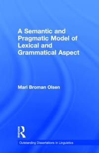 A Semantic and Pragmatic Model of Lexical and Grammatical Aspect
