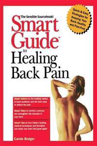 The Smart Guide to Healing Back Pain