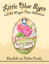 Little Blue Eyes and the Wagon Train Adventure