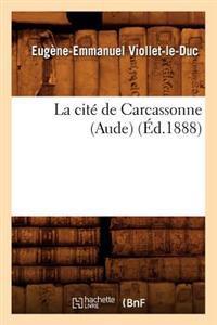 La Cit� de Carcassonne (Aude) (�d.1888)