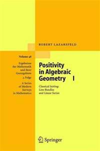 Positivity in Algebraic Geometry I
