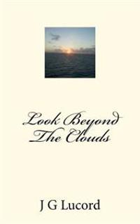 Look Beyond the Clouds