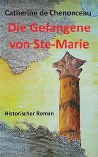 Die Gefangene von Ste-Marie