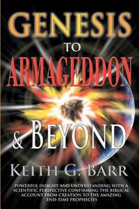 Genesis to Armageddon and Beyond