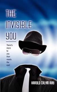 The Invisible You
