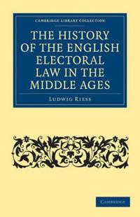 The History of the English Electoral Law in the Middle Ages