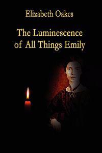 The Luminescence of All Things Emily