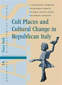 Cult Places and Cultural Change in Republican Italy