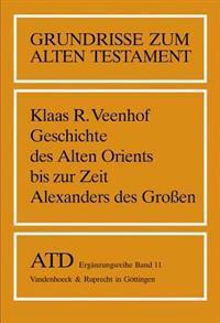 Geschichte Des Alten Orients Bis Zur Zeit Alexanders Des Groaen