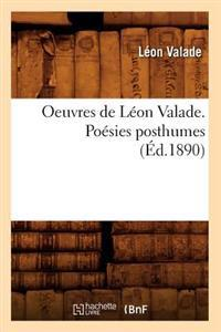 Oeuvres de L�on Valade. Po�sies Posthumes (�d.1890)