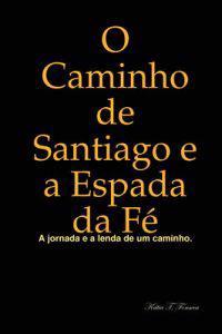 O Caminho De Santiago E a Espada Da Fe
