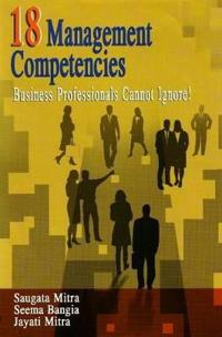 18 management competencies - business professionals cannot ignore!