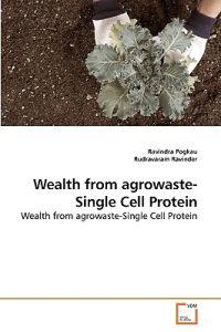 Wealth from Agrowaste-Single Cell Protein