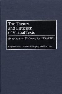 The Theory and Criticism of Virtural Texts
