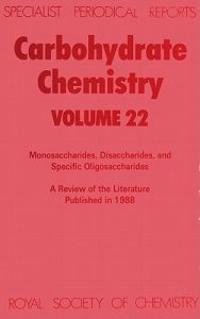 Carbohydrate Chemistry: Volume 22