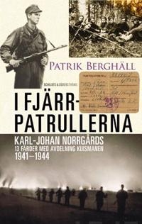 I fjärrpatrullerna : Karl Johan Norrgårds 13 färder med Kuismanen 1941-1944