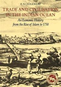 Trade and Civilization in the Indian Ocean