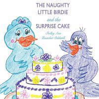 The Naughty Little Birdie and the Surprise Cake