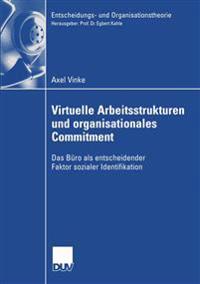 Virtuelle Arbeitsstrukturen und Organisationales Commitment