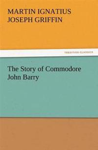The Story of Commodore John Barry