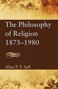 The Philosophy of Religion, 1875-1980