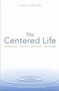The Centered Life