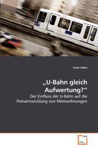 U-Bahn Gleich Aufwertung?