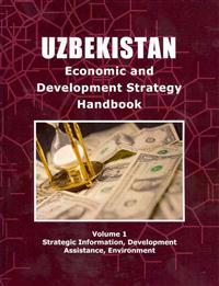 Uzbekistan Economic & Development Strategy Handbook