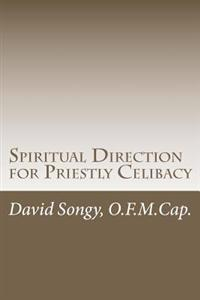Spiritual Direction for Priestly Celibacy