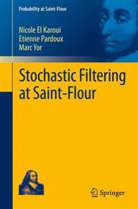 Stochastic Filtering at Saint-Flour