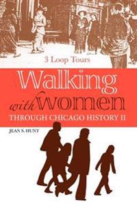 Walking With Women Through Chicago History II