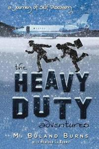 The Heavy Duty Adventures