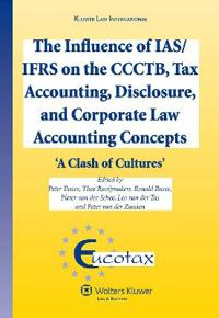 The Influence of IAS/IFRS on the CCCTB, Tax Accounting, Disclosure and Corporate Law Accounting Concepts