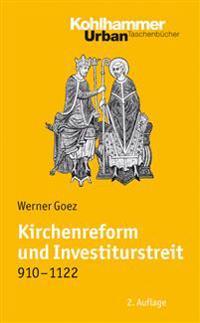 Kirchenreform Und Investiturstreit 910-1122: Bearbeitet Von Elke Goez