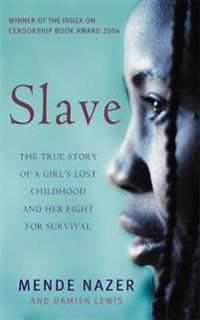 Slave - the true story of a girls lost childhood and her fight for survival