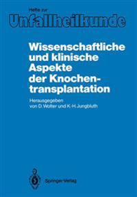 Wissenschaftliche und Klinische Aspekte der Knochentransplantation