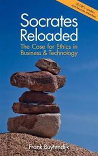 Socrates Reloaded: The Case for Ethics in Business & Technology