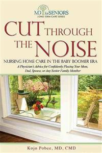 Cut Through the Noise: Nursing Home Care in the Baby Boomer Era