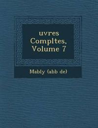 Uvres Completes, Volume 7