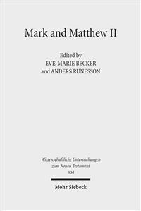 Mark and Matthew II: Comparative Readings. Reception History, Cultural Hermeneutics, and Theology