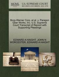Borg-Warner Corp. et al. V. Paragon Gear Works, Inc. U.S. Supreme Court Transcript of Record with Supporting Pleadings
