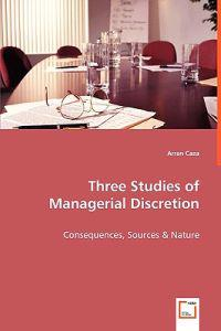 Three Studies of Managerial Discretion